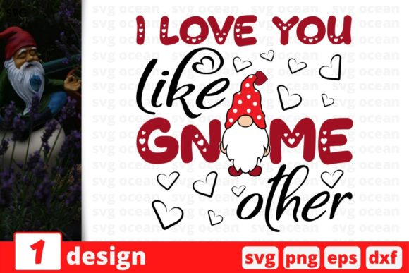 I Love You Like Gnome Other Graphic Crafts By SvgOcean