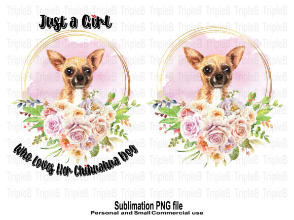 Print on Demand: Just a Girl Loves Chihuahua Sublimation Graphic Crafts By TripleBcraft