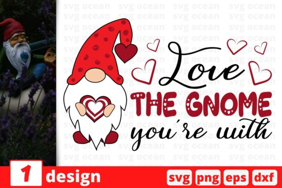 Love the Gnome You're with Graphic Crafts By SvgOcean
