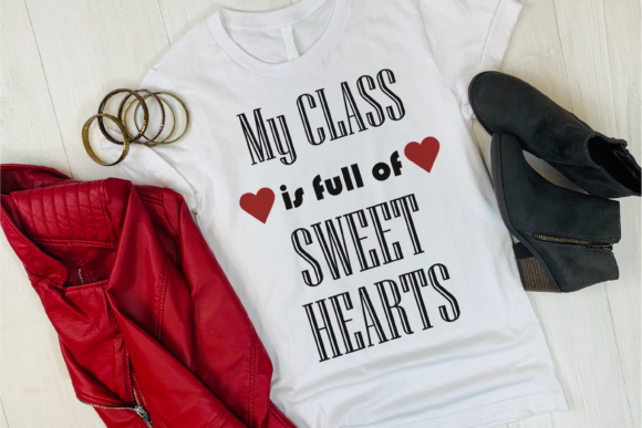 My Class is Full of Sweet Hearts Svg. Graphic Print Templates By CuteShopClipArt