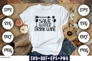 Print on Demand: Save Water, Drink Wine Graphic Print Templates By Design_store