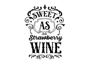 Sweet As Strawberry Wine Graphic Crafts By Creative Divine