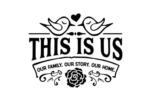 This is Us - Our Family, Our Story, Our Home Graphic Crafts By Creative Divine