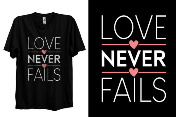 Valentine's Day Love Never Fails T-shirt Graphic Print Templates By Storm Brain
