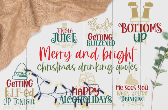 Christmas Drinking Quotes Graphic Crafts By Firefly Designs