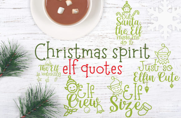 Christmas Spirit, Elf Quotes Graphic Crafts By Firefly Designs