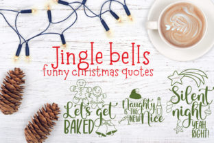 Jingle Bells, Funny Christmas Quotes Graphic Crafts By Firefly Designs