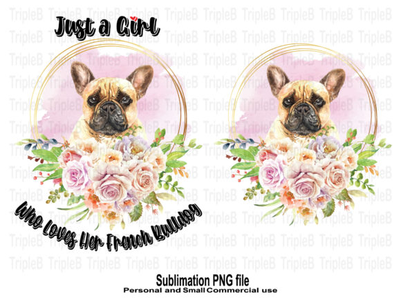 Print on Demand: Just a Girl Loves French Bulldog Designs Graphic Crafts By TripleBcraft