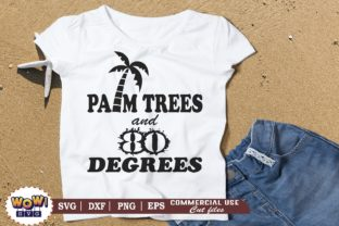 Print on Demand: Palm Trees and 80 Degrees Graphic Crafts By Wowsvgstudio