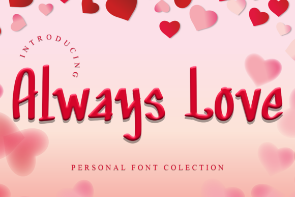 Print on Demand: Always Love Display Font By dazzlinggleam