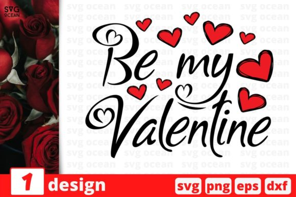 Be My Valentine Graphic Crafts By SvgOcean