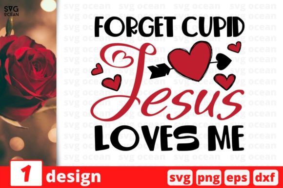 Forget Cupid Jesus Loves Me Graphic Crafts By SvgOcean