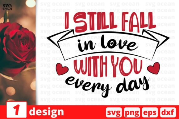 I Still Fall in Love with You Every Day Graphic Crafts By SvgOcean