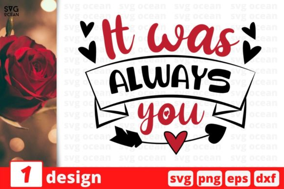 It Was Always You Graphic Crafts By SvgOcean