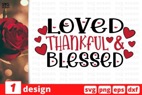 Loved Thankful & Blessed Graphic Crafts By SvgOcean