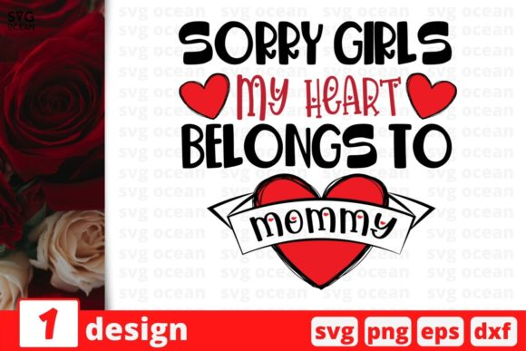 Sorry Girls My Heart Belongs to Mommy Graphic Crafts By SvgOcean