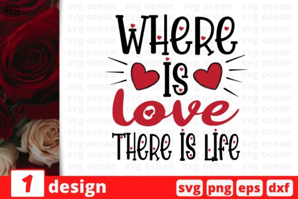 Where is Love There is Life Graphic Crafts By SvgOcean