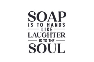 Soap is to Hands Like Laughter is to the Soul Badezimmer Plotterdatei von Creative Fabrica Crafts