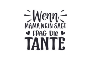 Wenn Mama Nein Sagt, Frag Die Tante Germany Craft Cut File By Creative Fabrica Crafts