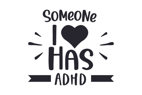 Someone I Love Has ADHD Awareness Craft Cut File By Creative Fabrica Crafts
