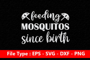Print on Demand: Feeding Mosquitos Since Birth Graphic Print Templates By Mou_graphics