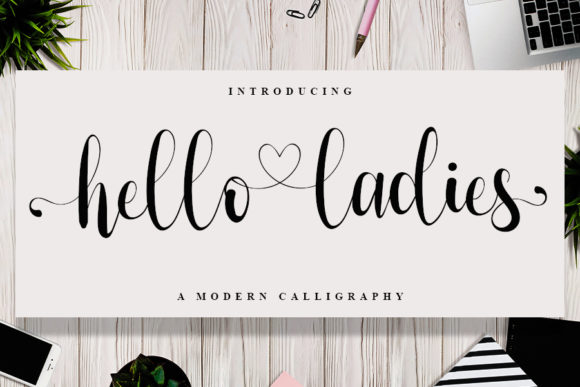 Print on Demand: Hello Ladies Script & Handwritten Font By FreshTypeINK