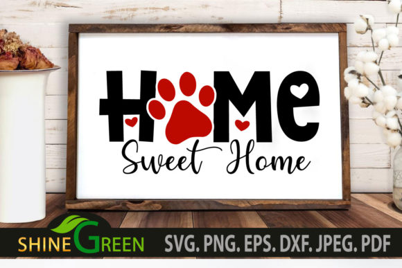 Print on Demand: Home Sweet Home Paw - Dog, Cat, Pet Home Graphic Crafts By ShineGreenArt