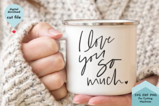 Print on Demand: I Love You so Much Hand Lettered Svg Graphic Crafts By Lettershapes