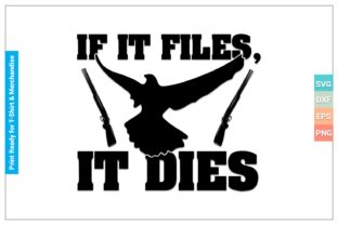 If IT FLIES, IT DIES SVG Cricut Files Graphic Crafts By SVGitems