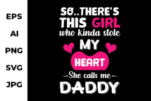 Print on Demand: She Calls Me Daddy - Graphic Art Graphic Print Templates By Designrains