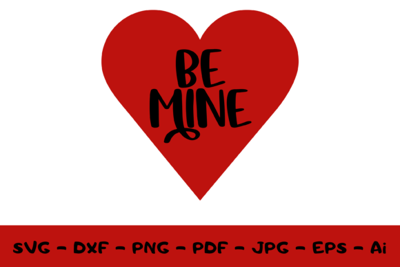 Be Mine Svg. Valentine Svg Sign. Graphic Print Templates By CuteShopClipArt