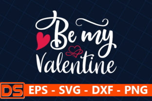 Print on Demand: Be My Valentine Graphic Print Templates By Design Store