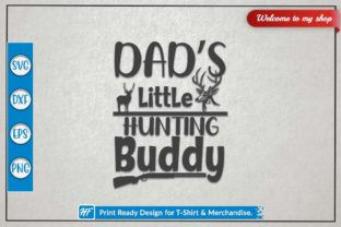 Dad's Little Hunting Buddy Grafik Plotterdateien von HeavenFair