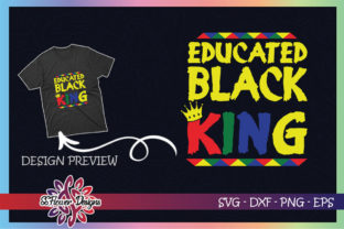 Educated Black King Black History Graphic Print Templates By ssflower