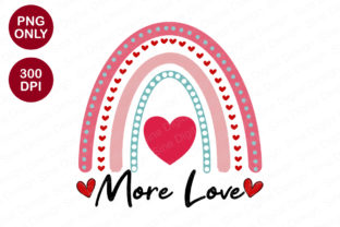 Print on Demand: More Love Valentines Sublimation Clipart Graphic Crafts By SineDigitalDesign