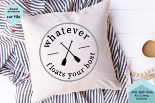Print on Demand: Whatever Floats Your Boat- Lake Life SVG Graphic Crafts By Lettershapes