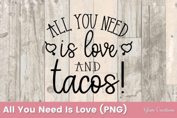 1 All You Need Is Love And Tacos Designs Graphics