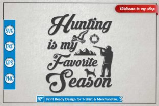 Hunting is My Favorite Season Graphic Crafts By HeavenFair