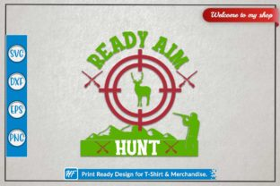 Ready Aim Hunt Graphic Crafts By HeavenFair