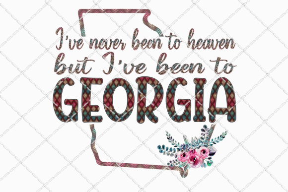 Been to Georgia Sublimation Design Graphic Illustrations By Inkredible Image