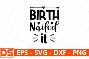Print on Demand: Birth Nailed It Graphic Print Templates By Design Store