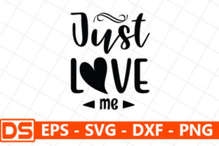 Print on Demand: Just Love Me Graphic Print Templates By Design Store