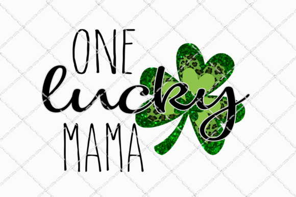 One Lucky Mama Sublimation Design Graphic Illustrations By Inkredible Image