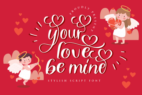 Print on Demand: Your Love Be Mine Script & Handwritten Font By goodigital