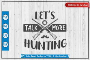 Let's Talk More Hunting Graphic Crafts By HeavenFair