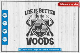 Life is Better in the Wood Graphic Crafts By HeavenFair