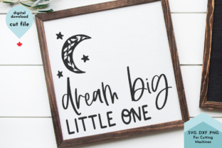 Print on Demand: Dream Big Little One, Nursery SVG Graphic Crafts By Lettershapes