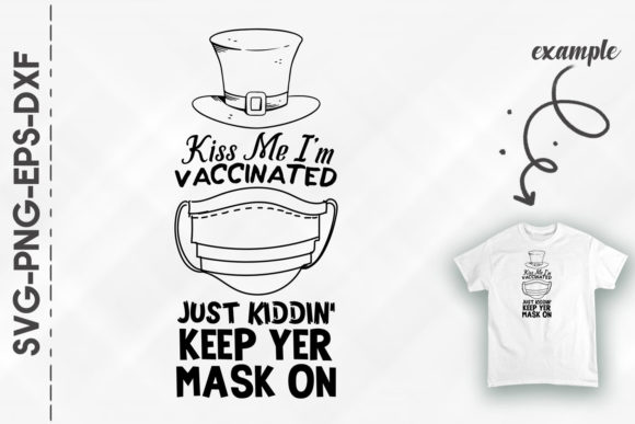 Print on Demand: Kiss Me I'm Vaccinated Keep Yer Mask on Graphic Crafts By Utenbaw
