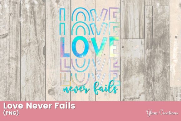 Love Never Fails Graphic Crafts By Glam Creations
