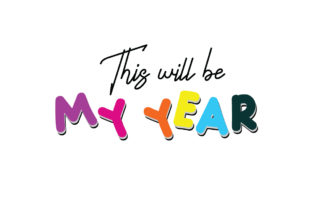 This Will Be My Year Quote SVG Cut Graphic Crafts By Yuhana Purwanti